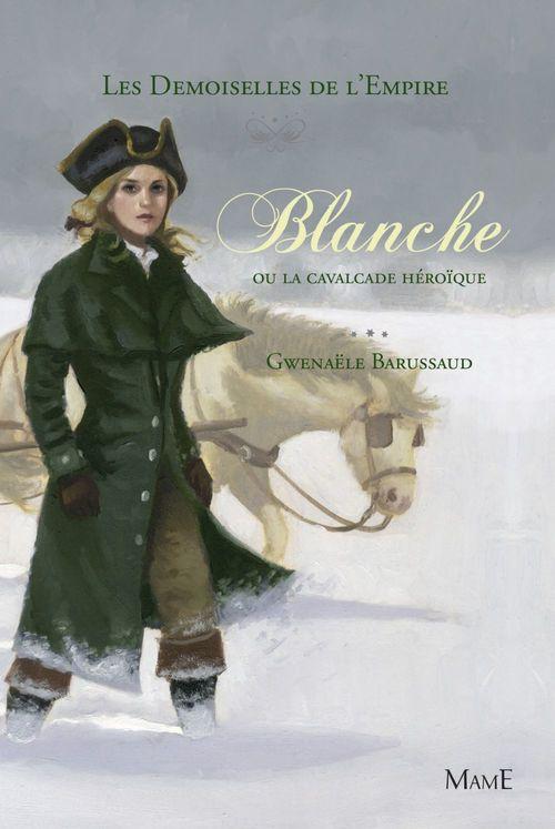 Gwenaële Barussaud-Robert Blanche ou la cavalcade héroïque
