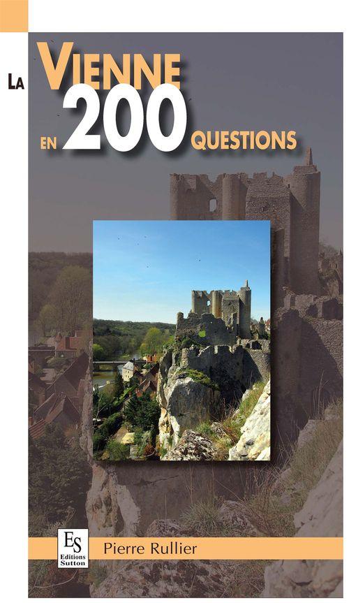 Pierre Rullier La Vienne en 200 questions