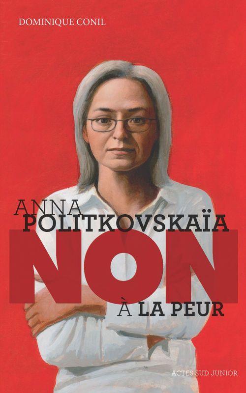 "Anna Politkovskaïa : ""Non à la peur !"""