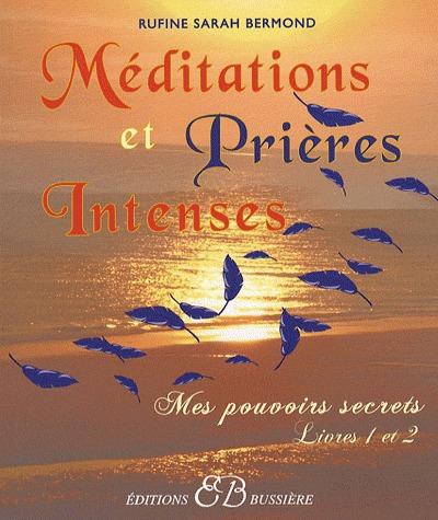 Rufine Sarah Bermond Méditations et prières intenses