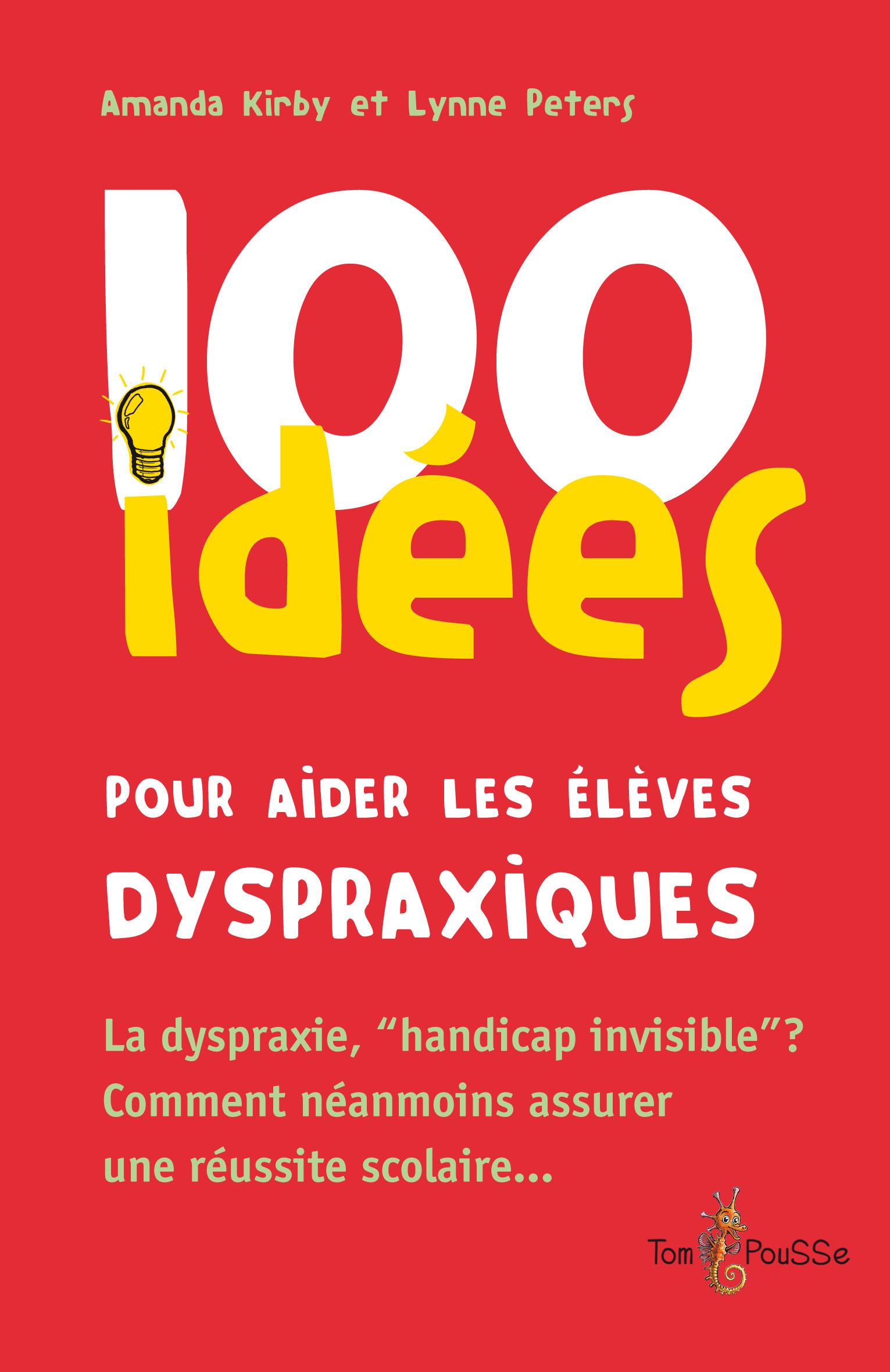 Amanda Kirby 100 idées pour aider les élèves dyspraxiques