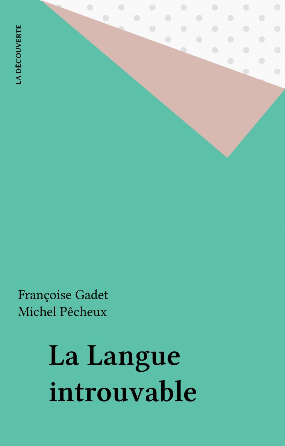 Françoise Gadet La Langue introuvable