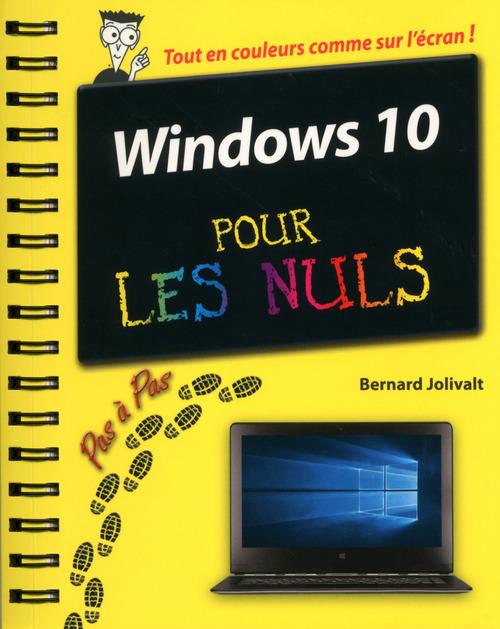 Bernard JOLIVALT Windows 10 Pas à Pas Pour les Nuls