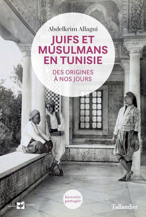 Abdelkirm ALLAGUI Juifs et musulmans en Tunisie