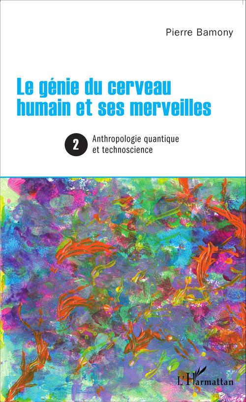 Pierre Bamony Le génie du cerveau humain et ses merveilles 2