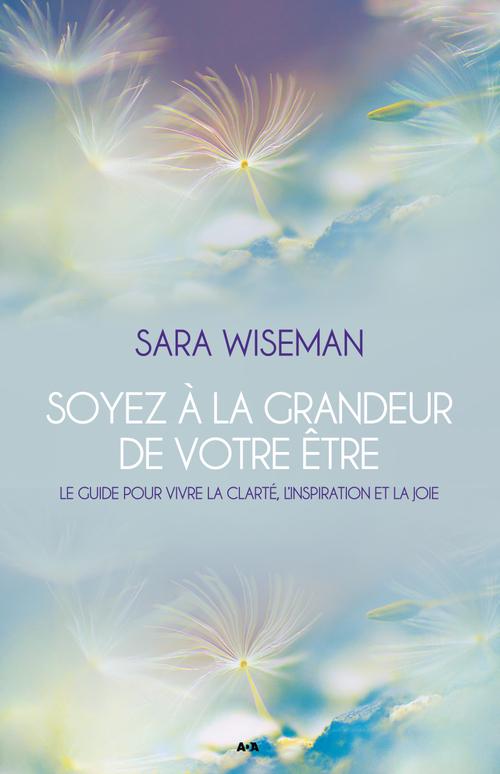 Sara Wiseman Soyez à la grandeur de votre Être