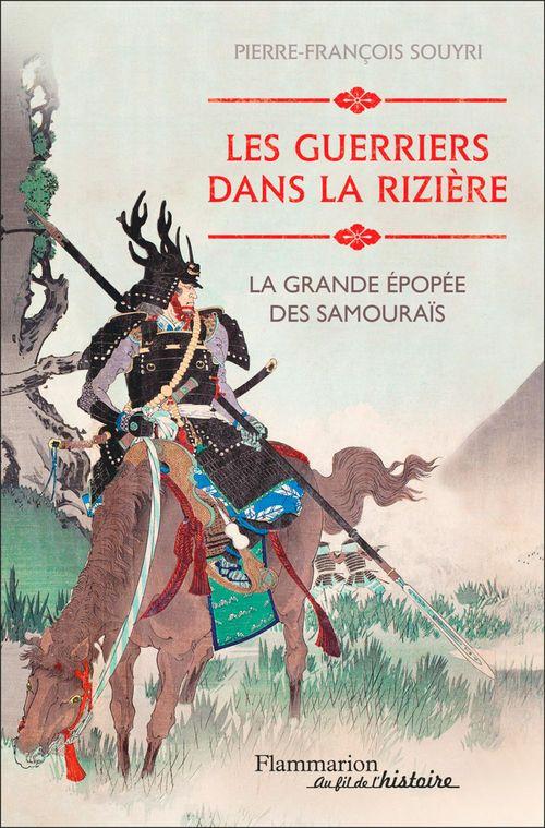 Les guerriers dans la rizière ; la grande épopée des samouraïs