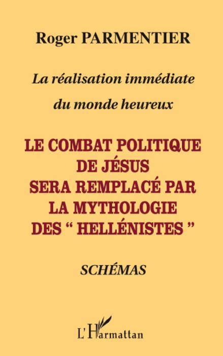 """Roger Parmentier Le combat politique de Jésus sera remplacé par la mythologie des """"hellénistes"""""""