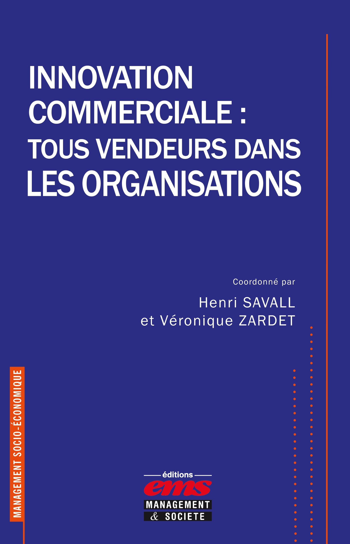 Henri Savall Innovation commerciale : tous vendeurs dans les organisations