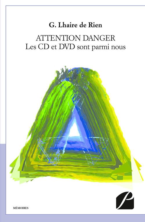 ATTENTION DANGER - Les CD et DVD sont parmi nous