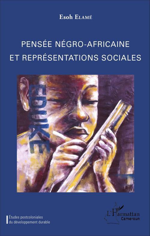 Esoh Elamé Pensée négro-africaine et représentations sociales