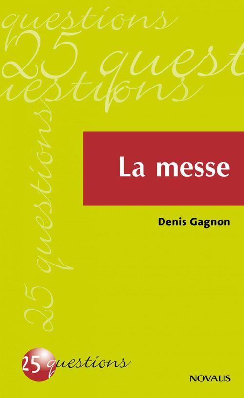Denis Gagnon La messe