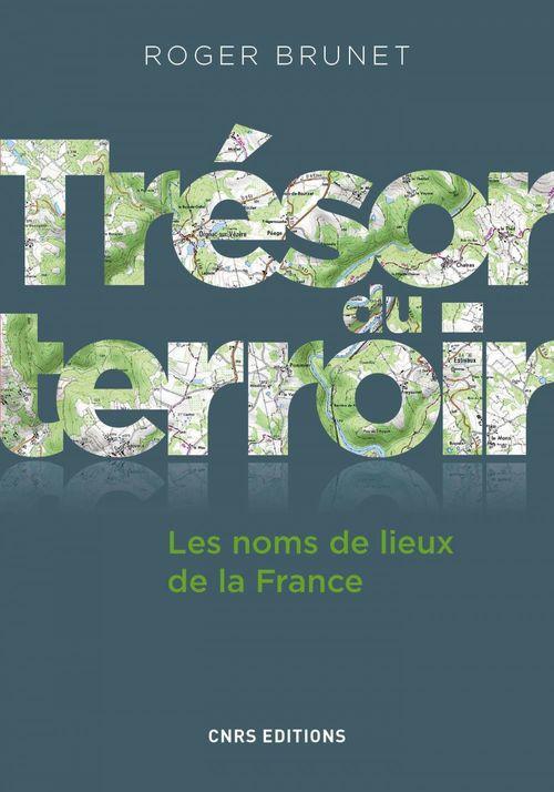 Roger Brunet Trésor du terroir. Les noms de lieux de la France
