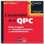 Dominique Rousseau L'essentiel de la qpc ; mode d'emploi de la question prioritaire de constitutionnalité (2e édition)