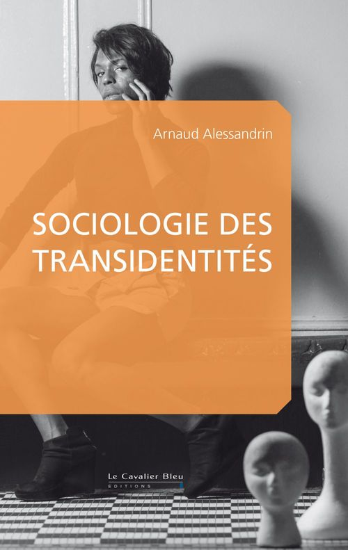 Arnaud Alessandrin Sociologie des transidentités