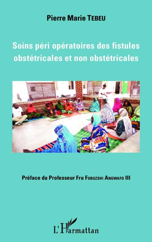 Pierre Marie Tebeu Soins péri opératoires des fistules obstétricales et non obstétricales