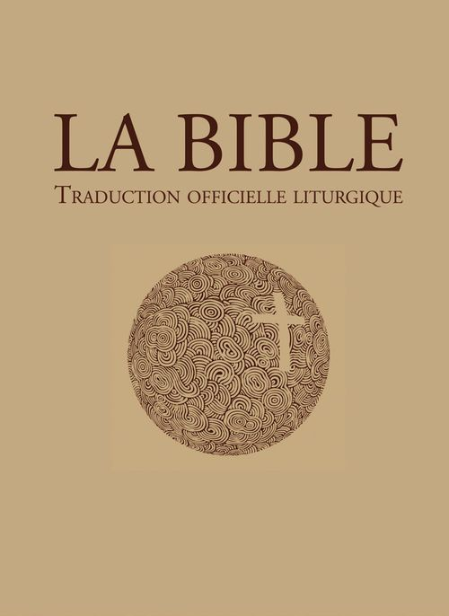 Évêques catholiques La Bible - traduction officielle liturgique