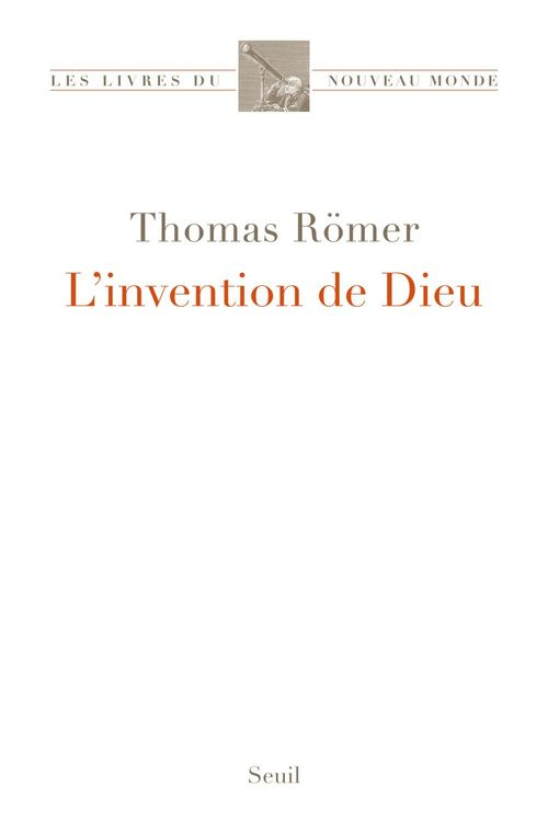 Thomas Römer L'Invention de Dieu