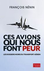 Ces avions qui nous font peur