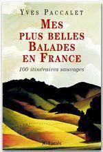 Yves Paccalet Mes plus belles balades en France
