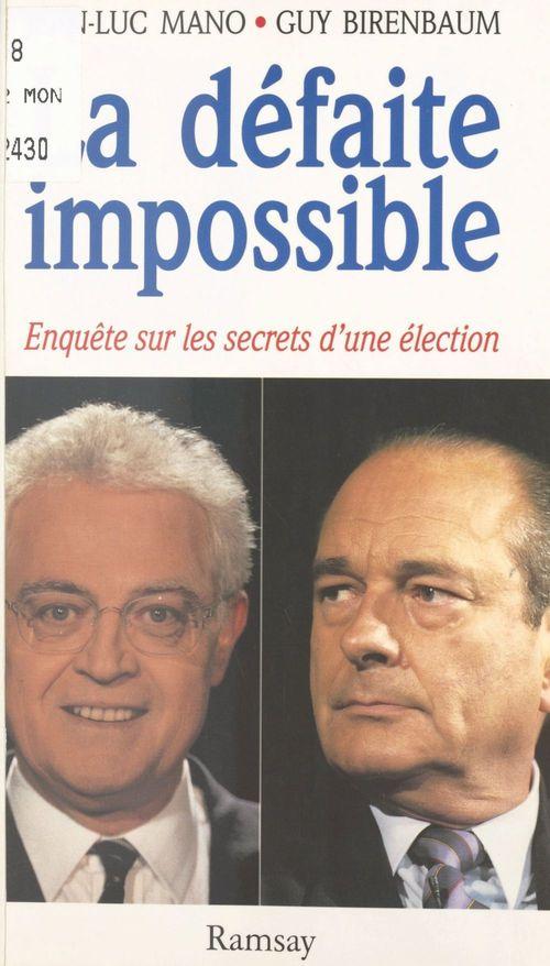 La défaite impossible : enquête sur les secrets d'une élection