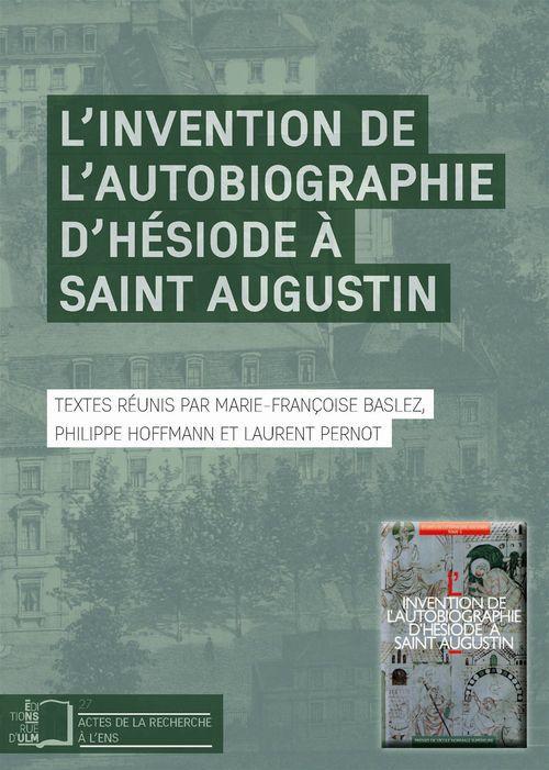 Marie-Françoise Baslez Invention de l'autobiographie d'Hésiode à Saint Augustin