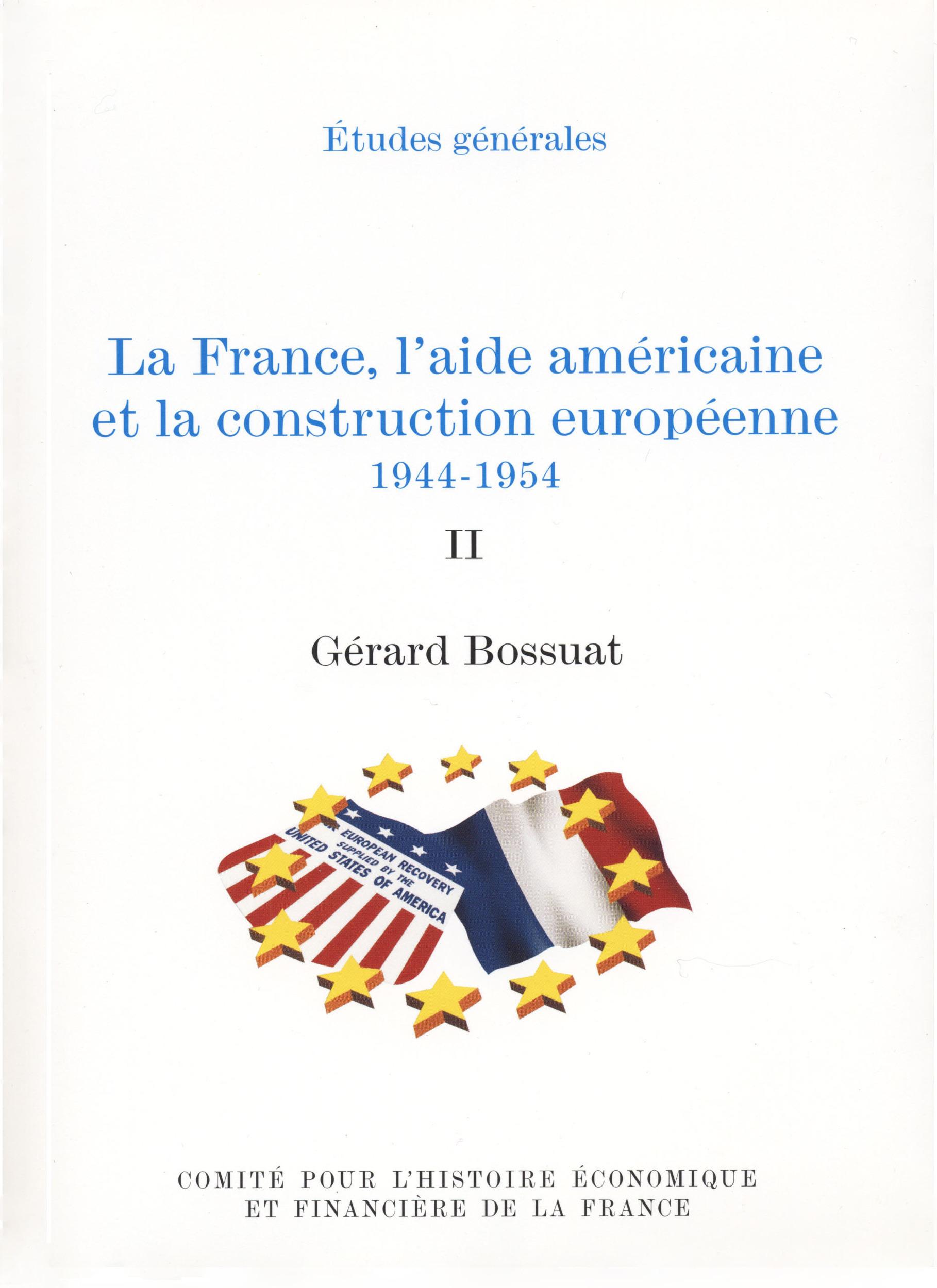 La France, l´aide américaine et la construction européenne 1944-1954. Volume II