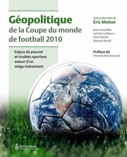 Éric Motet Géopolitique de la Coupe du monde de football 2010