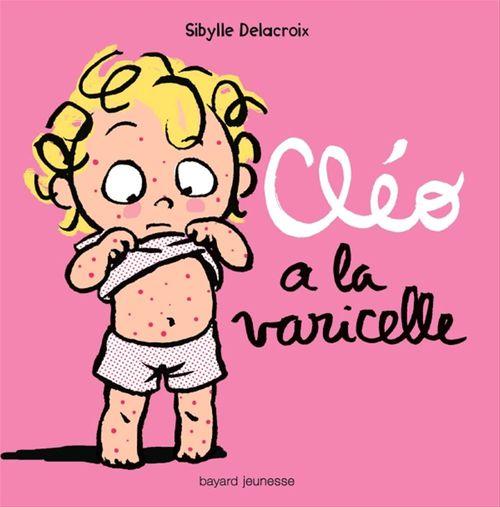 Sibylle Delacroix Cléo et la varicelle