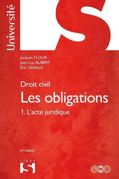 Jean-Luc Aubert Droit civil. Les obligations Tome 1 l'acte juridique