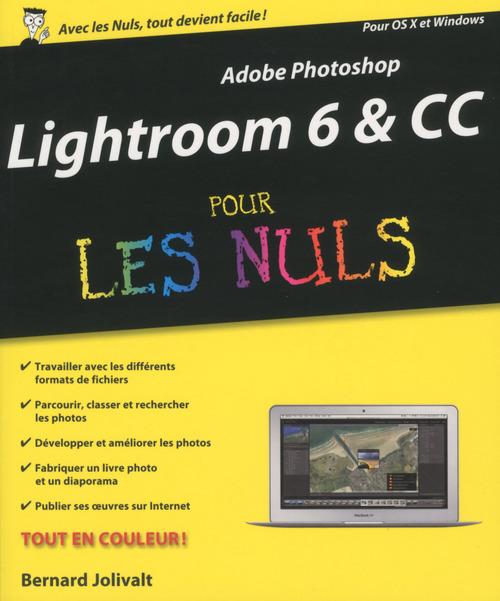 Bernard JOLIVALT Adobe Lightroom 6 Pour les Nuls