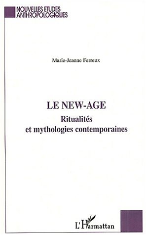 Le new-age ; ritualités et mythologies contemporaines