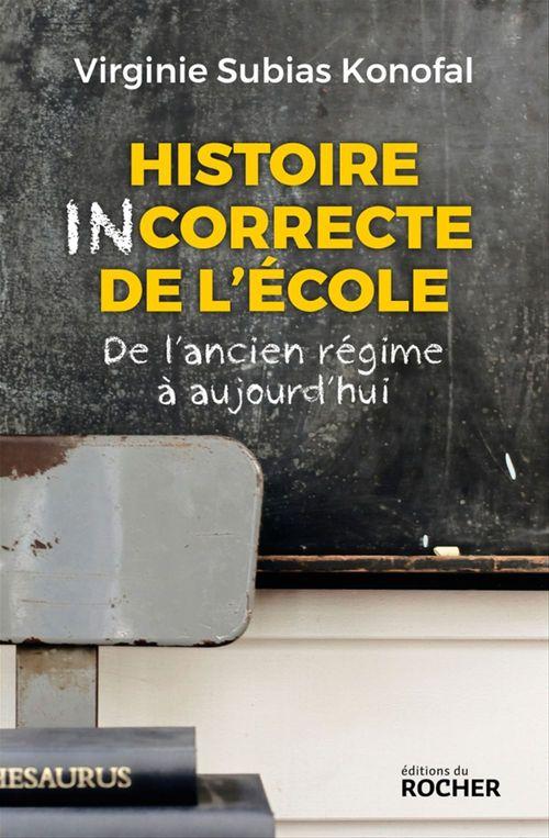 Virginie Subias Konofal Histoire incorrecte de l'école