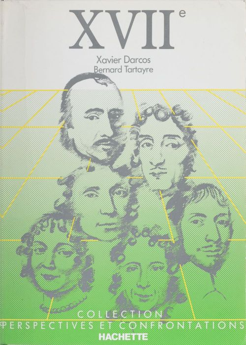 Xavier Darcos Le XVIIe siècle en littérature