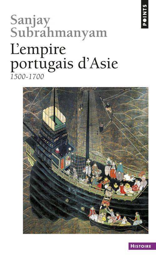 Sanjay Subrahmanyam L'Empire portugais d'Asie. (1500-1700)