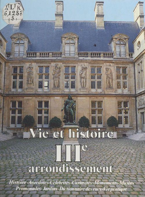 Philippe Sorel Vie et histoire du IIIe arrondissement