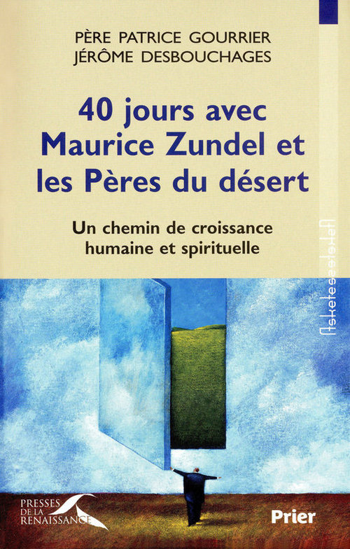 Patrice GOURRIER 40 jours avec Maurice Zundel et les Pères du désert
