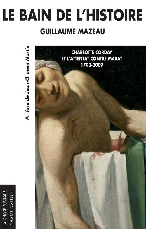 Guillaume MAZEAU Le bain de l'histoire