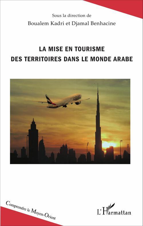Boualem Kadri La mise en tourisme des territoires dans le monde arabe