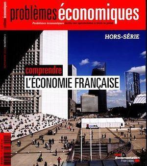 Problèmes économiques : Comprendre l'économie française - Hors-série n°1