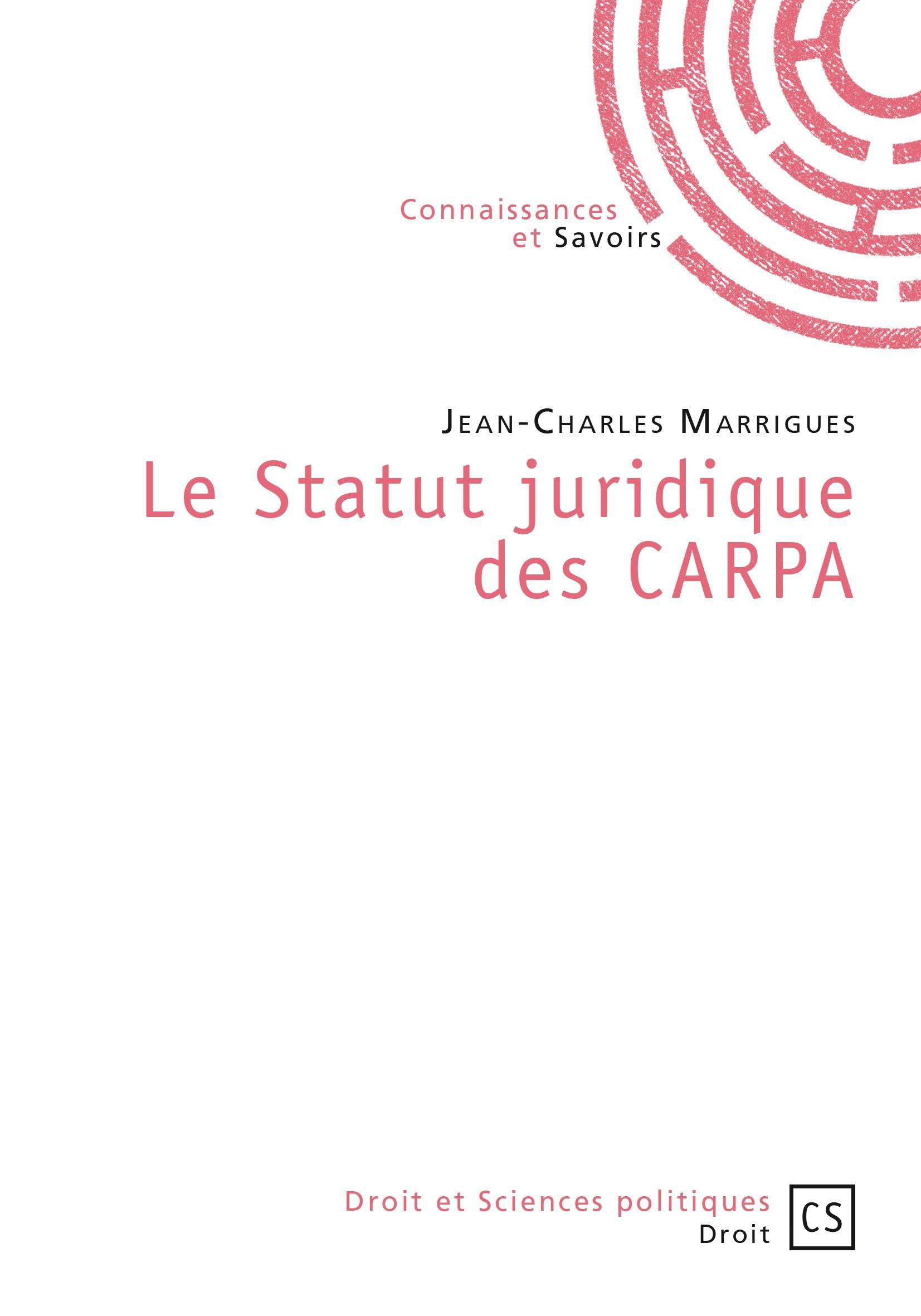 Jean-Charles Marrigues Le Statut juridique des CARPA