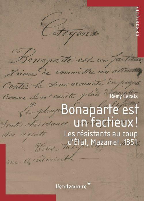 Rémy CAZALS Bonaparte est un factieux!