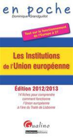 Institutions de l'union europ�enne 2012-2013 (4e �dition)