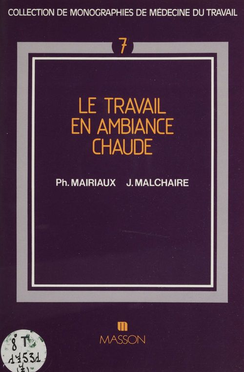Philippe Mairiaux Le Travail en ambiance chaude