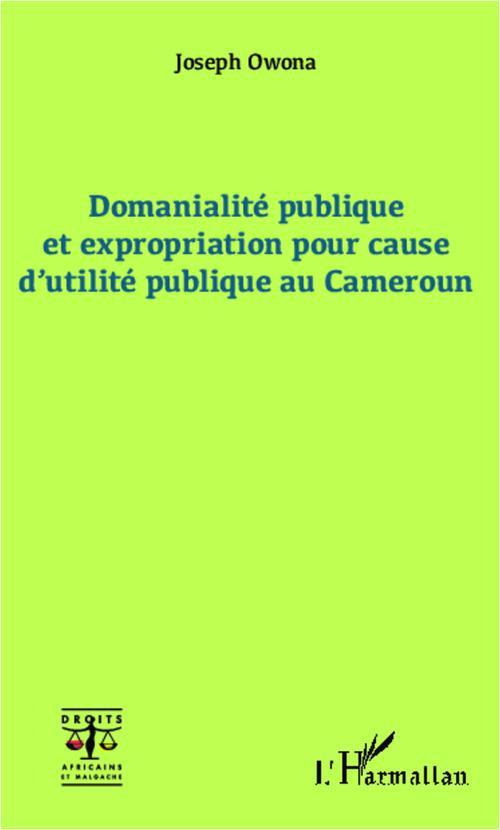 Joseph Owona Domanialité publique et expropriation pour cause d'utilité publique au Cameroun