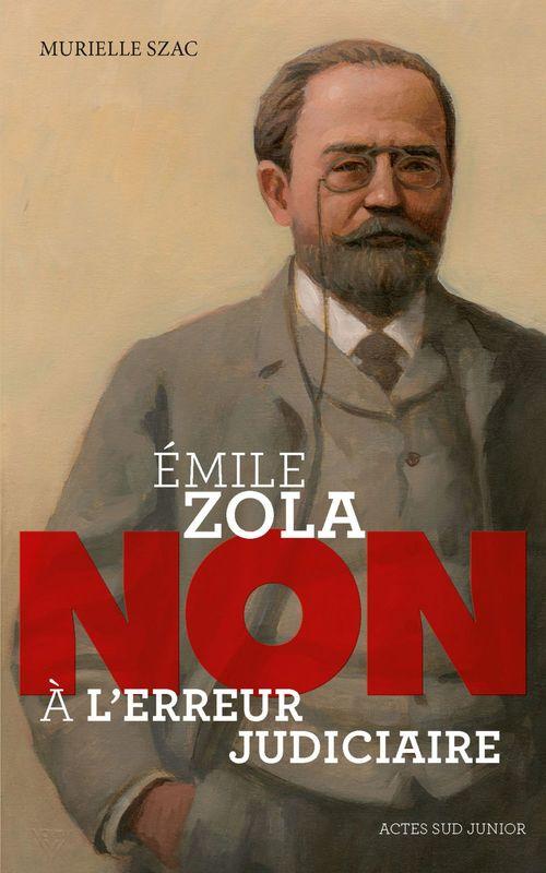 """Murielle Szac Emile Zola : """"Non à l'erreur judiciaire"""""""