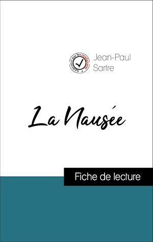 Analyse de l'oeuvre : La Nausée (résumé et fiche de lecture plébiscités par les enseignants sur fichedelecture.fr)