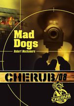 Mad dogs - Cherub tome 8