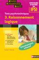 Concours d'entr�e en IFSI ; tests psychotechnique t.3 ; raisonnement logique