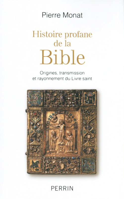 Pierre MONAT Histoire profane de la Bible